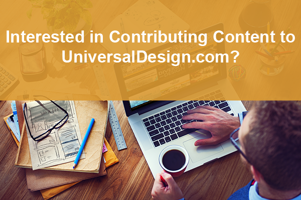 Interested in Contributing Content to UniversalDesign.com? Background image of person using a laptop.